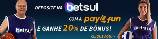Deposite na Betsul pela Pay4Fun e ganhe mais 20% de bônus!
